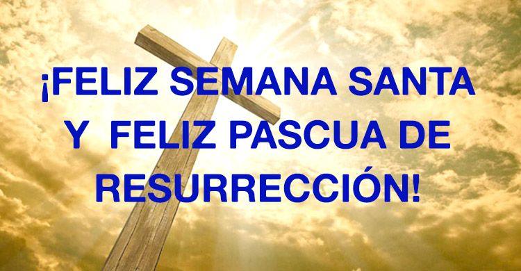 Feliz Semana Santa Y Feliz Pascua De Resurrección 2018